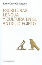 Escrituras, lengua y cultura en el antiguo Egipto, Josep Cervelló Autuori